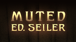 THE MUTED SEILER