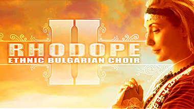 RHODOPE 2 Ethnic Bulgarian Choir