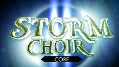 STORM CHOIR 2: Core